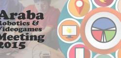 Araba Robotics & Videogames Meeting